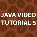 Java Video Tutorial 5