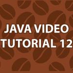 Java Video Tutorial 12