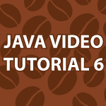 Java Video Tutorial 6