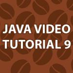 Java Video Tutorial 9