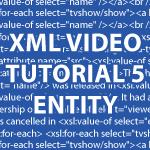 XML Entity Video Tutorial