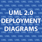 UML 2.0 Deployment Diagrams