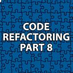 Code Refactoring 8