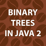 Binary Trees in Java