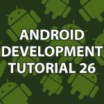 Android Development Tutorial 26