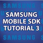 Samsung Mobile SDK Tutorial 3