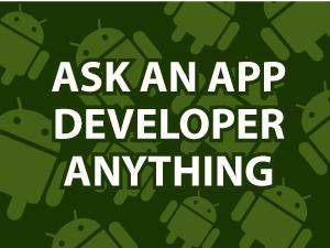 Ask An App Developer Anything