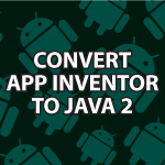 Convert App Inventor to Java 2