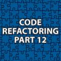 Code Refactoring 12