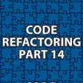 Code Refactoring 14