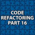 Code Refactoring 16