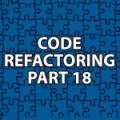 Code Refactoring 18