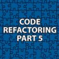Code Refactoring 5