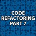Code Refactoring 7