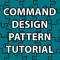 Command Design Pattern Tutorial
