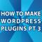 WordPress Plugin Howto Pt 3