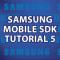 Samsung Mobile SDK Tutorial 5