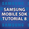 Samsung Mobile SDK Tutorial 8