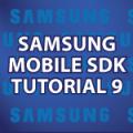Samsung Mobile SDK Tutorial 9
